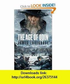 The Age of Odin (9781907519413) James Lovegrove , ISBN-10: 1907519416  , ISBN-13: 978-1907519413 ,  , tutorials , pdf , ebook , torrent , downloads , rapidshare , filesonic , hotfile , megaupload , fileserve