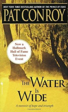 The Water Is Wide by Pat Conroy  Good book