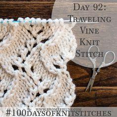 Day 92 : Traveling Vine Knit Stitch : #100daysofknitstitches