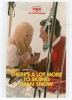 TWA, the skiers airline - There's a lot more to skiing than snow - (photo : Hanson Carroll) - Alpine Skiing, Snow Skiing, Nordic Skiing, S Ki Photo, Vintage Ski Posters, Ski Bunnies, Bronze, How To Memorize Things, Photos