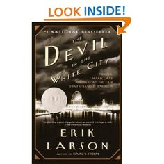 Amazon.com: The Devil in the White City: Murder, Magic, and Madness at the Fair that Changed America (9780375725609): Erik Larson: Books