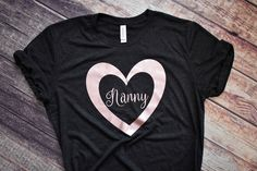 Nanny Gifts, Grandmas Mothers Day Gifts, Mothers Day Shirts, Mother Day Gifts, Heat Press Vinyl, Heat Transfer Vinyl, Outdoor Apparel, Crew Neck Shirt, Teacher Shirts