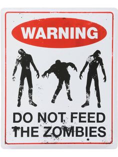 Don't Feed the Zombies Sign | Zombie Props and Decorations at FrightCatalog.com