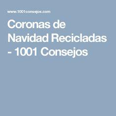 Coronas de Navidad Recicladas - 1001 Consejos