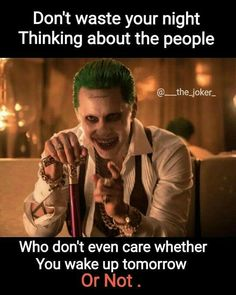 just think about yourself because that is actually all that matters Dark Quotes, Strong Quotes, Wisdom Quotes, True Quotes, Motivational Quotes, Inspirational Quotes, Best Joker Quotes, Badass Quotes, Joker Qoutes