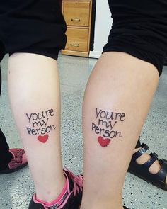 "Pin for Later: 54 Sister Tattoos That Prove She's Your Best Friend in the World ""You're my person."""