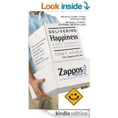 Amazon.com: Delivering Happiness: A Path to Profits, Passion, and Purpose eBook: Tony Hsieh: Kindle Store
