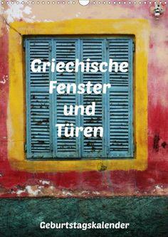 Griechische Fenster und Türen Geburtstagskalender- CALVENDO  #justart #calvendo #geburtstagskalender #birthdaycalender #turen #fenster #griechenland #greece #doors #windows  http://www.amazon.de/dp/3664061047?m=A1OA6YQDDP8XJ6&tag=wwwcalvendode-21