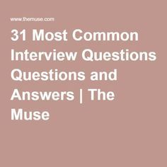 EXTREMELY HELPFUL 31 Most Common Interview Questions and Answers | The Muse Get your dream job and we will help you travel the world for little to no money http://recruitingforgood.com/