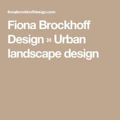 Fiona Brockhoff Design » Urban landscape design Urban Landscape, Landscape Design, Front Gardens, Country Landscaping, Garden Plants, Beautiful, Coast, Outdoors, Landscape Designs