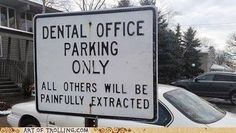 Dental Office Parking Only. All others will be painfully extracted. #Dentist #Dental #Hygienist
