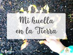 Mi huella en la Tierra ~ In Natura In Natura, Blog, Natural Materials, Earth Day, Foot Prints, Naturaleza, Plants, Blogging