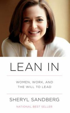 "Lean in : women, work, and the will to lead by Sheryl Sandberg. Facebook COO and one of ""Fortune"" magazine's most powerful women in business -- looks at what women can do to help themselves, and make the small changes in their life that can effect change on a more universal scale."