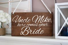 Uncle Sign Wood Stain Uncle here comes your Bride by HodthePods Wedding Order, Our Wedding, Wedding Ideas, Church Wedding, Wedding Stuff, Dream Wedding, September Wedding Colors, Flower Girl Signs, Rustic Flower Girls