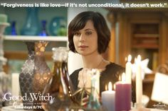 """Forgiveness is like love--if it's not unconditional , it doesn't work."" #GoodWitch Words of Wisdom"