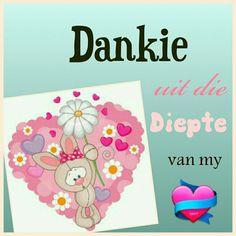 Dankie uit die diepte van my hart Nice Quotes, Best Quotes, Baie Dankie, My Children Quotes, Afrikaans Quotes, Family Quotes, Cute Pictures, Birthday Cards, Van