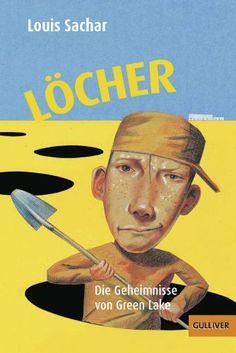 Löcher: Die Geheimnisse von Green Lake (Gulliver) von Louis Sachar, http://www.amazon.de