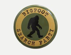Bigfoot Search Party - Pinback Button Badge 1 1/2 inch 1.5 on Etsy, $1.50