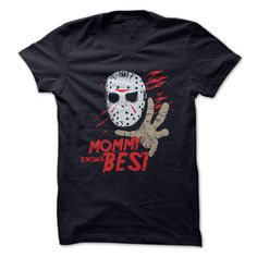 Its the season for camping, partying and sex. Just dont do it at Camp Crystal Lake... you wont like the outcome. So do what mommy tells you, and buy this shirt! Because Mommy Knows Best!