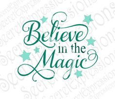 Believe in the Magic Svg, Believe svg, Magic Svg, Svg File, Baby Svg, Digital Cutting File DXF, JPEG, SVG Cricut, svg Silhouette, Print File by SecretExpressionsSVG on Etsy