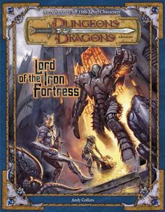 Lord of the Iron Fortress (3e)   Book cover and interior art for Dungeons and Dragons 3.0 and 3.5 - Dungeons & Dragons, D&D, DND, 3rd Edition, 3rd Ed., 3.0, 3.5, 3.x, 3E, d20, fantasy, Roleplaying Game, Role Playing Game, RPG, Open Game License, OGL, Wizards of the Coast, WotC, TSR Inc.   Create your own roleplaying game books w/ RPG Bard: www.rpgbard.com   Not Trusty Sword art: click artwork for source