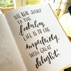 """233:: """"The real secret to the fabulous life is to live imperfectly with great delight."""" // ...and sometimes just take your first draft as good enough  #emletters #lettereveryday #fabulouslyimperfect?"""