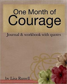 One Month of Courage (Volume 1): Lisa Russell: 9781984099044: Amazon.com: Books