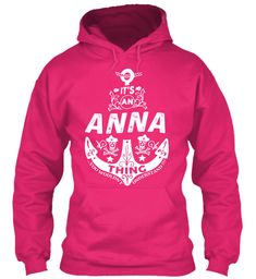 It's An Anna Thing Name Shirt Heliconia Sweatshirt Front