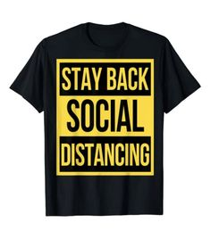 Stay Back Social Distancing Introvert Funny Antisocial T-Shirt Funny Shirts For Men, Funny Tees, Cool T Shirts, Funny Tshirts, Shirt Print Design, Shirt Designs, Corona Shirt, Introvert Humor, Anti Social