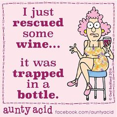 #AuntyAcid I just rescued some wine