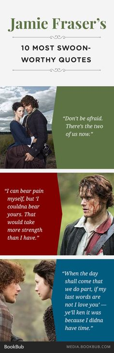 Fraser's 10 Most Swoon-worthy Quotes Outlander fans: Check out 10 of Jamie Fraser's most swoon-worthy quotes.Outlander fans: Check out 10 of Jamie Fraser's most swoon-worthy quotes. Outlander Quotes, Outlander Book Series, Outlander 3, Sam Heughan Outlander, Starz Series, Outlander Tattoos, Outlander Gifts, Jamie Fraser, Claire Fraser
