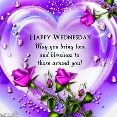 May you bring love and blessings to those around you wednesday wednesday quotes happy wednesday wednesday images wednesday picture quotes Happy Wednesday Pictures, Wednesday Morning Quotes, Wednesday Hump Day, Blessed Wednesday, Wednesday Humor, Have A Blessed Day, Good Morning Quotes, Morning Sayings, Bon Weekend