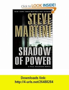 Shadow of Power A Paul Madriani Novel Steve Martini , ISBN-10: 006123088X  ,  , ASIN: B001OW5OR2 , tutorials , pdf , ebook , torrent , downloads , rapidshare , filesonic , hotfile , megaupload , fileserve