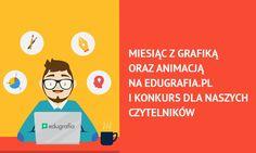 Miesiąc z grafiką oraz animacją na Edugrafia.pl i konkurs dla naszych czytelników