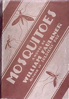 First edition of Mosquitoes by William Faulkner, A Rose For Emily, Light In August, As I Lay Dying, Short Novels, William Faulkner, Illusions, Author, The Originals, Mosquitoes