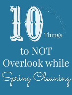 10 Things to NOT Overlook while Spring Cleaning #ad - The DIY Village #HealthierHome
