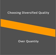 Choosing Diversified Quality Over Quantity