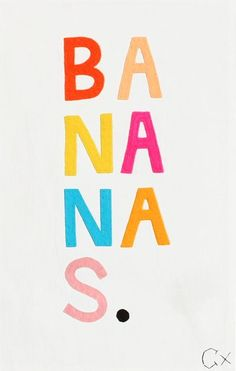 B A N A N A S | #typography