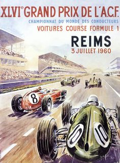 x Vintage poster for the 1960 French Formula 1 Grand Prix motor race held at Reims-Gueux on July Artwork by Jean des Gachons. Vintage Racing, Vintage Ads, Vintage Posters, Unique Vintage, Grand Prix, Jeep Carros, Sport En France, Online Galerie, Retro Poster