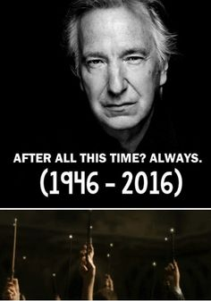 R.I.P. Alan Rickman, our eternal Severus Snape, who has passed away at the age of 69 following a battle with cancer. It's a sad day. Alan Rickman was a legend and a friend. Wands in the air, potterheads. We will miss you.