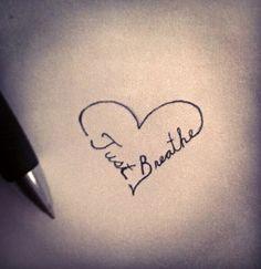 Just breathe heart