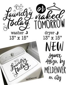 """Laundry room decal """"Laundry today or naked tomorrow"""" vinyl decals, top load or square window front load x Laundry Room Decals, Laundry Room Storage, Closet Storage, Vinyl Crafts, Vinyl Projects, Craft Projects, Square Windows, Cricut Craft Room, Kitchen Humor"""
