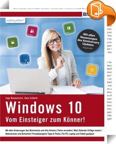 Windows 10 - Vom Einsteiger zum Könner    :  Egal ob Sie Einsteiger sind oder Windows von früheren Versionen kennen, dieses Lernbuch gibt Antworten auf alle wichtigen Fragen rund um das neue Windows 10. Angefangen von grundlegenden Techniken bis hin zu persönlichen Anpassungen und Sicherheitseinstellungen lernen Sie alle Funktionen Schritt für Schritt und mit zahlreichen Bildern kennen. So kommen Sie einfach zum Ziel von Anfang an!  TOP-AKTUELL: Das Buch beinhaltet die umfangreichen Än...