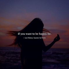 If you want to be happy be. Leo Tolstoy via (http://ift.tt/2lAXdRI)