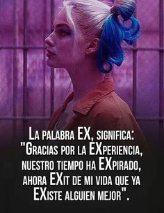 La palabra Ex,significa: Arley Queen, Love Phrases, Motivational Phrases, Joker And Harley, Sad Love, Spanish Quotes, Life Quotes, Funny Memes, Kawaii