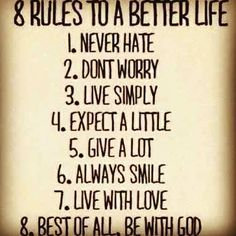 8個讓人生更好的法則:1不恨人2不憂慮3簡單生活4要求少5多付出6常微笑7活的有愛8最棒的,親近神^_^~分享給你❤️❤️❤️