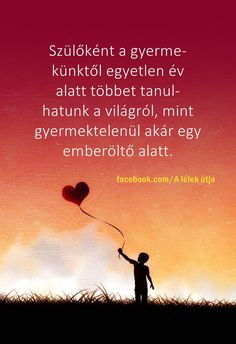 Szülőként...♡ Love Life, Picture Quotes, Life Quotes, Inspirational Quotes, Thoughts, Motivation, Words, Mandala, Pictures