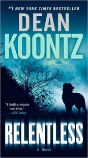 Relentless by Dean Koontz: A mesmerizing new thriller that explores the razor-thin line between the best and worst of human nature—and the anarchy simmering just beneath society's surface—as a likeable, successful family man is drawn into a confrontation with a foe of unimaginable malice.