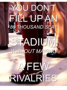 Texas A & M University Aggies - You Don't Fill Up An 80 Thousand Seat Stadium Without Making A Few Rivalries