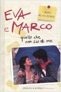 Amazon.it: Quello che non sai di me. I Cesaroni - Eva e Marco - Libri